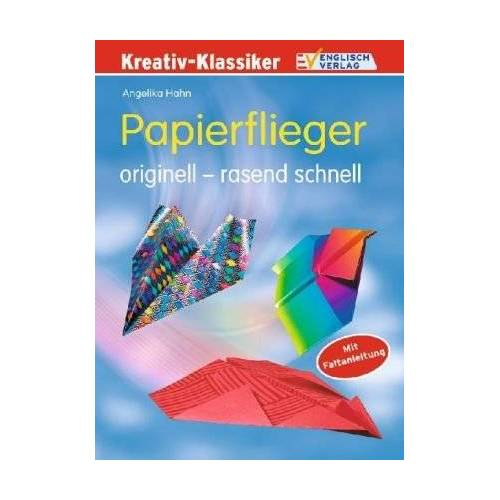 Angelika Hahn - Papierflieger: Originell - rasend schnell. Mit Faltanleitung - Preis vom 07.05.2021 04:52:30 h