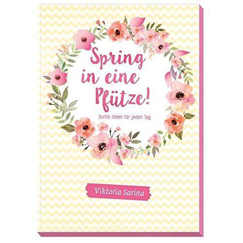 ViktoriaSarina - Spring in eine Pfütze: Bunte Ideen für jeden Tag von Viktoria Sarina - Preis vom 20.10.2020 04:55:35 h