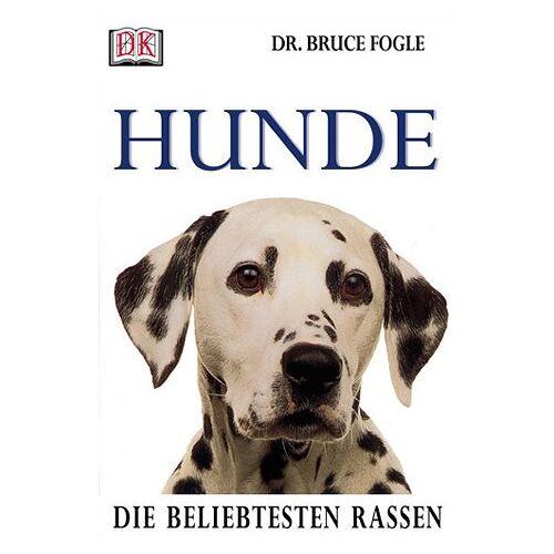 Bruce Fogle - Hunde, Die beliebtesten Rassen - Preis vom 07.05.2021 04:52:30 h