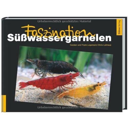 Carsten Logemann - Faszination Süßwassergarnelen - Preis vom 25.02.2021 06:08:03 h