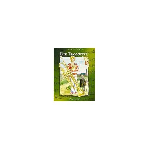 Hendrik Berke - Die Trompete: Mein Instrument - Preis vom 20.04.2021 04:49:58 h