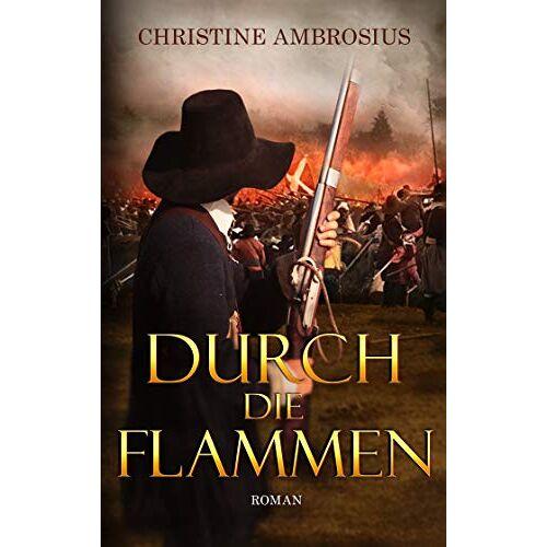 Christine Ambrosius - Durch die Flammen - Preis vom 20.10.2020 04:55:35 h
