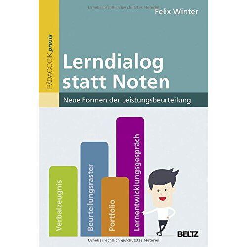 Felix Winter - Lerndialog statt Noten: Neue Formen der Leistungsbeurteilung - Preis vom 18.04.2021 04:52:10 h