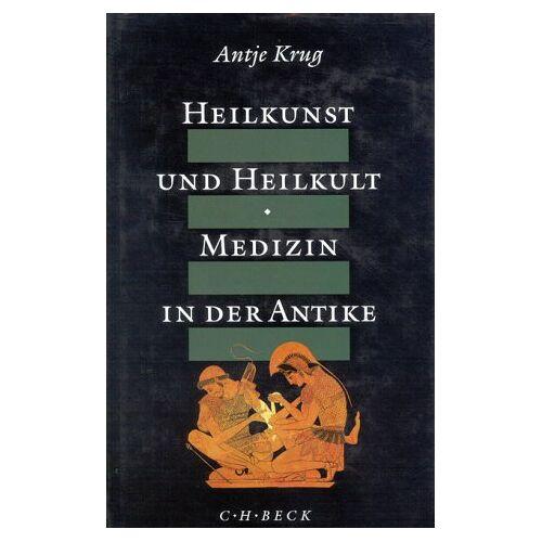 Antje Krug - Heilkunst und Heilkult. Medizin in der Antike. - Preis vom 16.04.2021 04:54:32 h