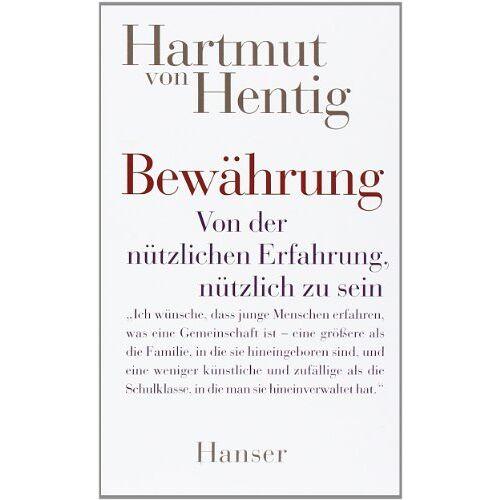 Hentig, Hartmut von - Bewährung: Von der nützlichen Erfahrung, nützlich zu sein - Preis vom 04.09.2020 04:54:27 h