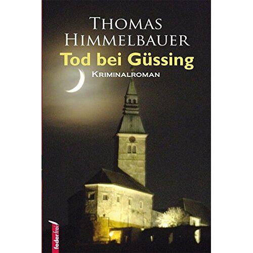 Thomas Himmelbauer - Tod bei Güssing - Preis vom 19.10.2020 04:51:53 h