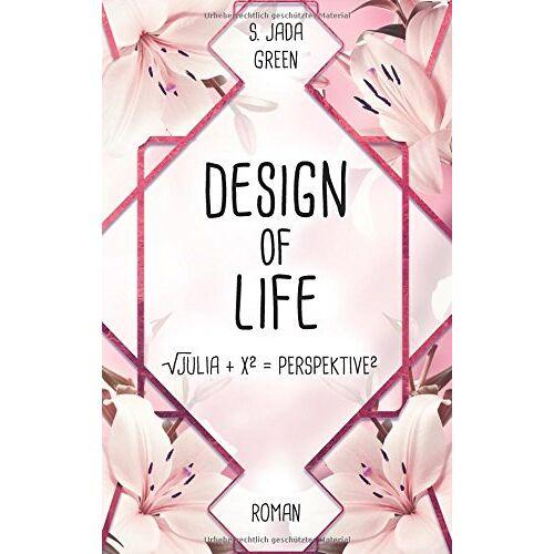 Green, S. Jada - Design of Life: Julia+x=Perspektive - Preis vom 20.04.2021 04:49:58 h