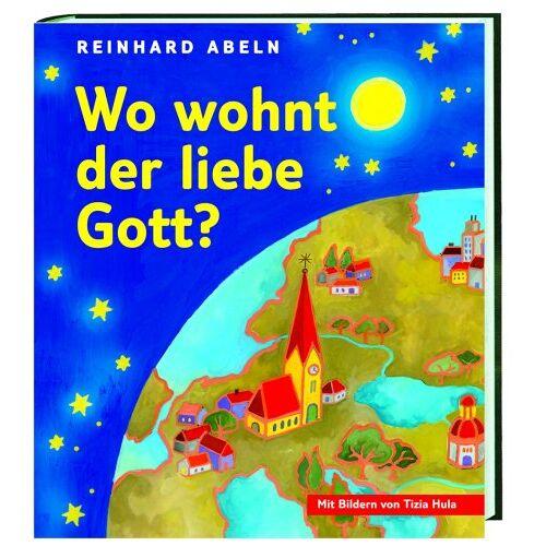Reinhard Abeln - Wo wohnt der liebe Gott? - Preis vom 21.10.2020 04:49:09 h