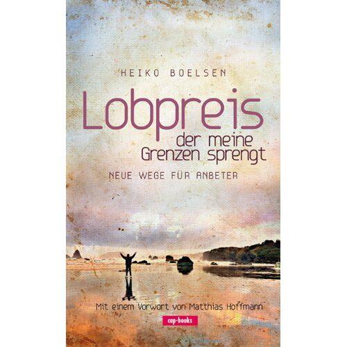 Heiko Boelsen - Lobpreis, der meine Grenzen sprengt - Preis vom 03.05.2021 04:57:00 h