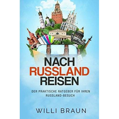 Braun Nach Russland Reisen: Der praktische Ratgeber für Ihren Russland-Besuch - Preis vom 05.05.2021 04:54:13 h