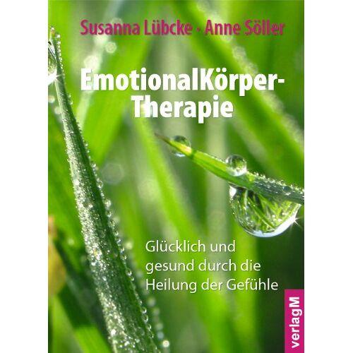 Anne Söller - EmotionalKörper-Therapie: Glücklich und gesund durch die Heilung der Gefühle - Preis vom 13.05.2021 04:51:36 h