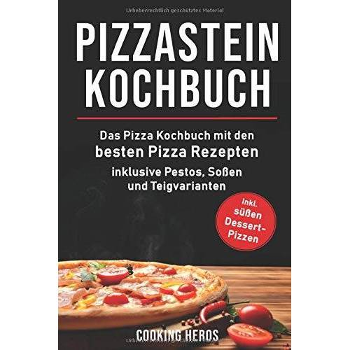 Cooking Heros - Pizzastein Kochbuch: Das Pizza Kochbuch mit den 75 besten Pizza Rezep-ten inklusive Pestos, Soßen und Teigvarianten (Pizzastein Rezepte, Band 1) - Preis vom 03.05.2021 04:57:00 h