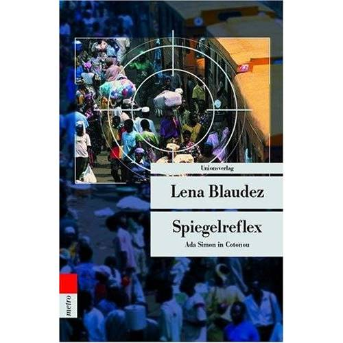Lena Blaudez - Spiegelreflex. Ada Simon in Cotonou - Preis vom 08.07.2020 05:00:14 h