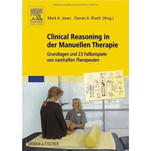 Jones, Mark A - Clinical Reasoning in der Manuellen Therapie: Grundlagen und 23 Fallbeispiele von namhaften Therapeuten - Preis vom 25.10.2020 05:48:23 h