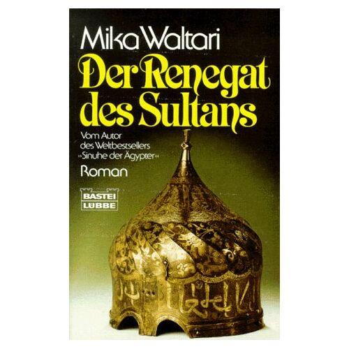 Mika Waltari - Der Renegat des Sultans. Roman. - Preis vom 06.03.2021 05:55:44 h