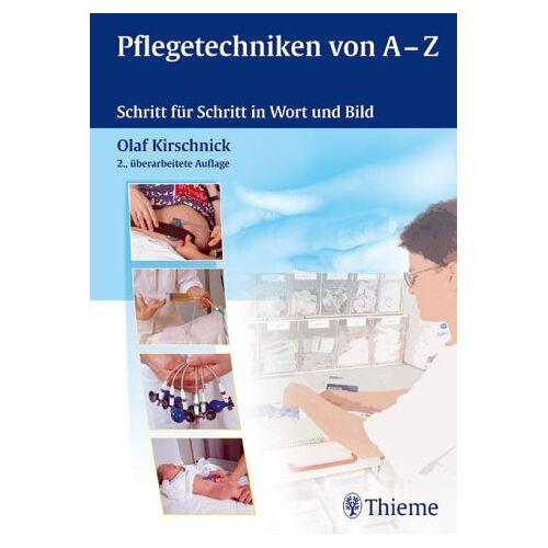 Olaf Kirschnick - Pflegetechniken von A - Z - Preis vom 03.05.2021 04:57:00 h