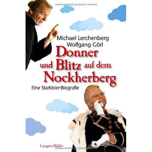 Michael Lerchenberg - Donner und Blitz auf dem Nockherberg: Eine Starkbier Biografie - Preis vom 05.09.2020 04:49:05 h