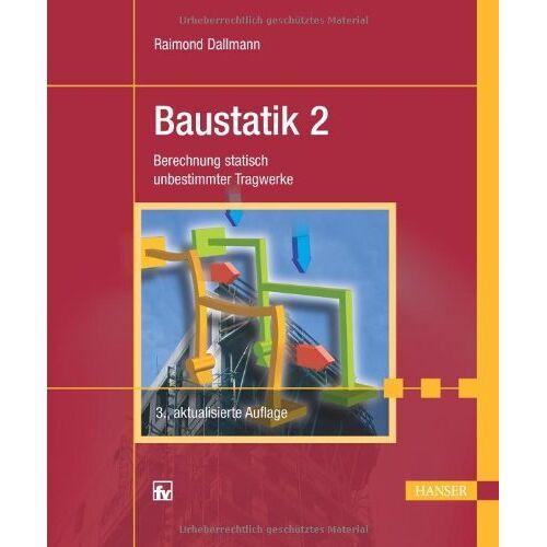 Raimond Dallmann - Baustatik 2: Berechnung statisch unbestimmter Tragwerke - Preis vom 05.09.2020 04:49:05 h