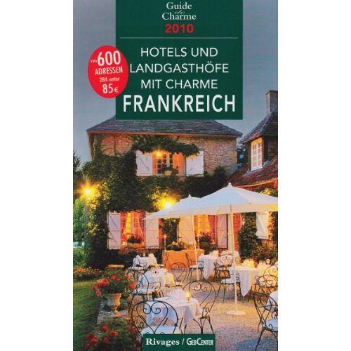 - Hotels und Landgasthöfe mit Charme in Frankreich 2010 - Preis vom 23.01.2021 06:00:26 h