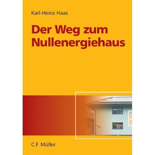 Karl-Heinz Haas - Der Weg zum Nullenergiehaus - Preis vom 16.05.2021 04:43:40 h