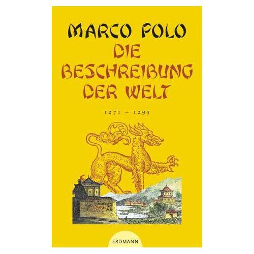 Marco Polo - Die Beschreibung der Welt - 1271 - 1295. - Preis vom 09.05.2021 04:52:39 h