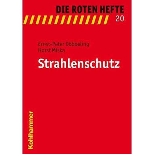 Ernst-Peter Döbbeling - Strahlenschutz (Die Roten Hefte) - Preis vom 09.08.2020 04:47:12 h