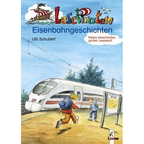 Ulli Schubert - Lesepiraten-Eisenbahngeschichten - Preis vom 12.05.2021 04:50:50 h