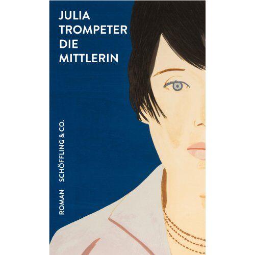 Julia Trompeter - Die Mittlerin - Preis vom 17.04.2021 04:51:59 h