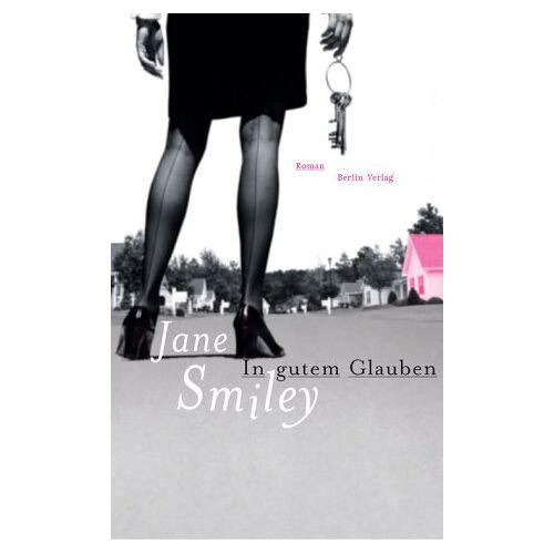 Jane Smiley - In gutem Glauben - Preis vom 05.09.2020 04:49:05 h