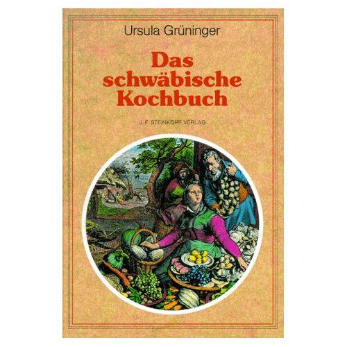 Ursula Grüninger - Das schwäbische Kochbuch - Preis vom 05.09.2020 04:49:05 h