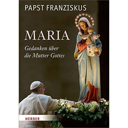 PAPST Maria: Gedanken über die Mutter Gottes - Preis vom 22.01.2020 06:01:29 h