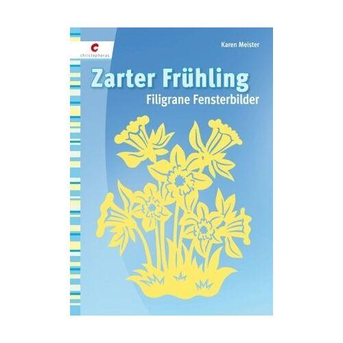 Karen Meister - Zarter Frühling: Filigrane Fensterbilder - Preis vom 20.10.2020 04:55:35 h
