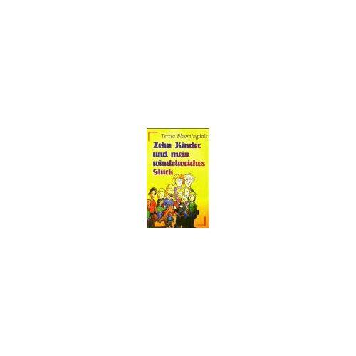 Teresa Bloomingdale - Zehn Kinder und mein windelweiches Glück. - Preis vom 25.10.2020 05:48:23 h