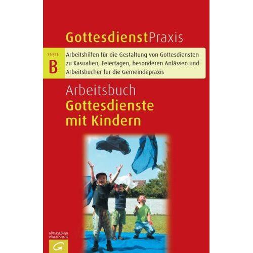 Erhard Domay - Arbeitsbuch Gottesdienste mit Kindern (Gottesdienstpraxis Serie B) - Preis vom 22.02.2021 05:57:04 h