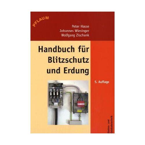 Peter Hasse - Handbuch für Blitzschutz und Erdung - Preis vom 21.10.2020 04:49:09 h