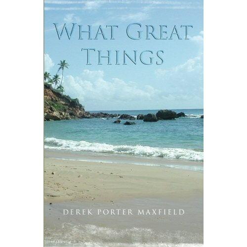 Maxfield, Derek Porter - What Great Things - Preis vom 25.02.2021 06:08:03 h
