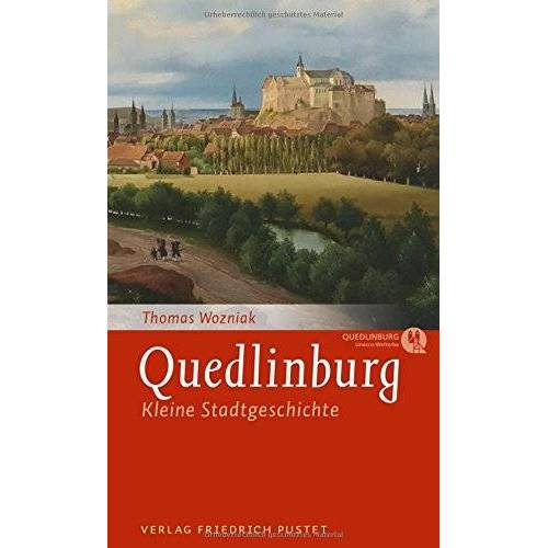 Thomas Wozniak - Quedlinburg: Kleine Stadtgeschichte - Preis vom 22.01.2020 06:01:29 h