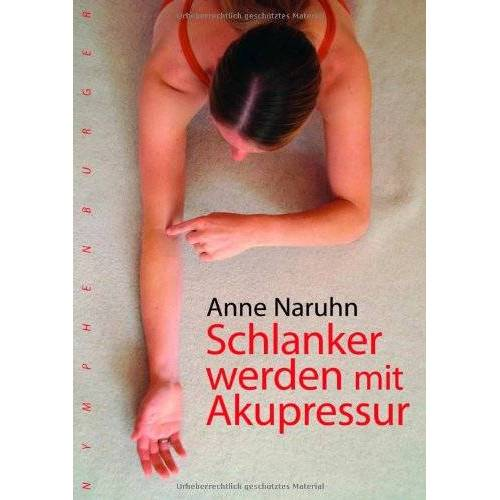 Anne Naruhn - Schlanker werden mit Akupressur - Preis vom 03.12.2020 05:57:36 h