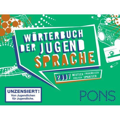 - PONS Wörterbuch der Jugendsprache 2007 - Preis vom 21.10.2020 04:49:09 h