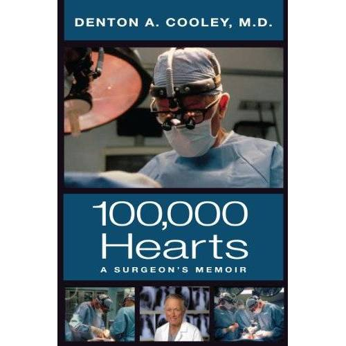 Cooley, Denton A. - 100,000 Hearts: A Surgeon's Memoir - Preis vom 13.05.2021 04:51:36 h