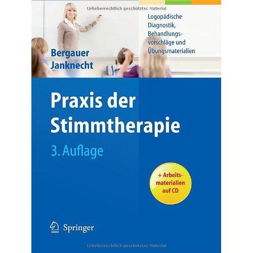 Bergauer, Ute G. - Praxis der Stimmtherapie: Logopädische Diagnostik, Behandlungsvorschläge und Übungsmaterialien - Preis vom 08.05.2021 04:52:27 h