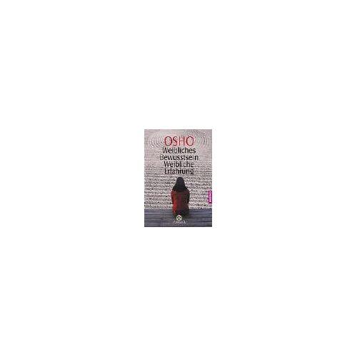 Osho - Weibliches Bewusstsein - Weibliche Erfahrung - Preis vom 24.02.2021 06:00:20 h