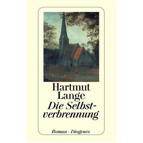 Hartmut Lange - Die Selbstverbrennung. - Preis vom 16.04.2021 04:54:32 h