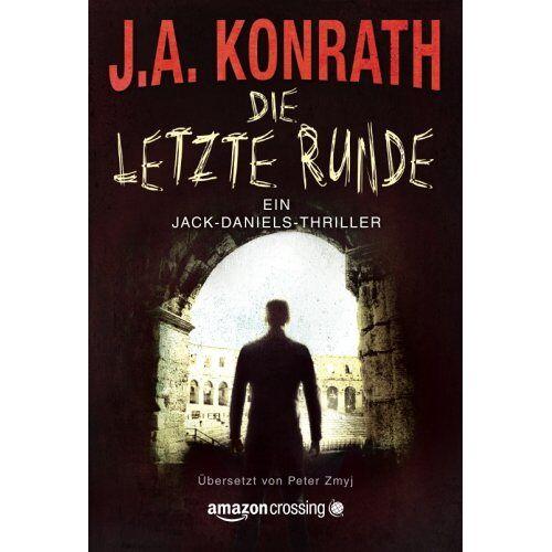 J.A. Konrath - Die letzte Runde (Ein Jack-Daniels-Thriller, Band 10) - Preis vom 03.05.2021 04:57:00 h