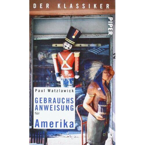 Paul Watzlawick - Gebrauchsanweisung für Amerika: Der Klassiker - Preis vom 08.05.2021 04:52:27 h