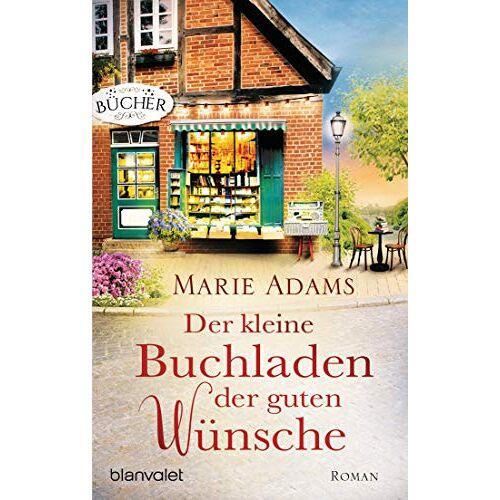 Marie Adams - Der kleine Buchladen der guten Wünsche: Roman - Preis vom 07.05.2021 04:52:30 h