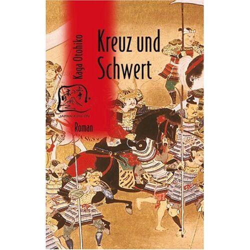 Otohiko Kaga - Kreuz und Schwert - Preis vom 06.09.2020 04:54:28 h