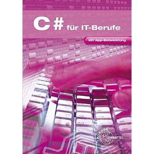 Dirk Hardy - C# für IT-Berufe: Mit App-Entwicklung - Preis vom 18.04.2021 04:52:10 h