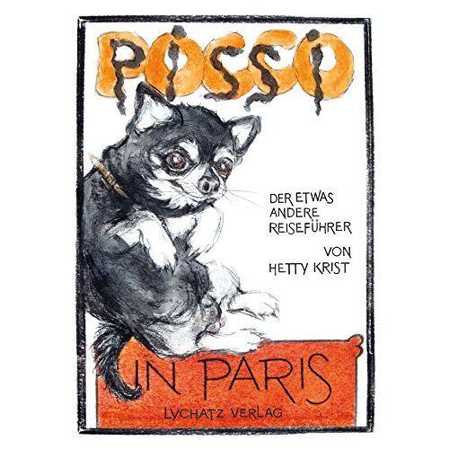 Hetty Krist - Pocco pissi in Paris: Der etwas andere Reiseführer - Preis vom 18.10.2020 04:52:00 h