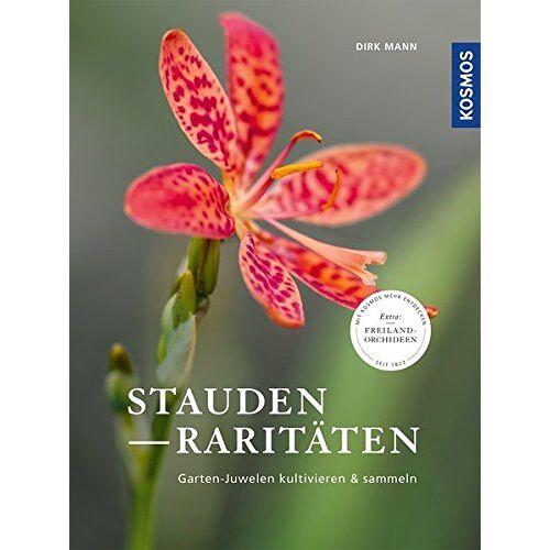 Dirk Mann - Staudenraritäten: Gartenjuwelen kultivieren und sammeln - Preis vom 28.02.2021 06:03:40 h